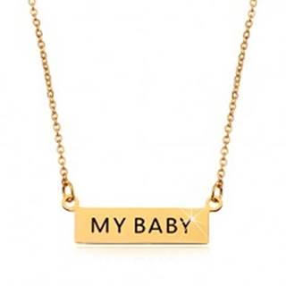 Oceľový náhrdelník, prívesok MY BABY na retiazke z oválnych očiek, zlatá farba