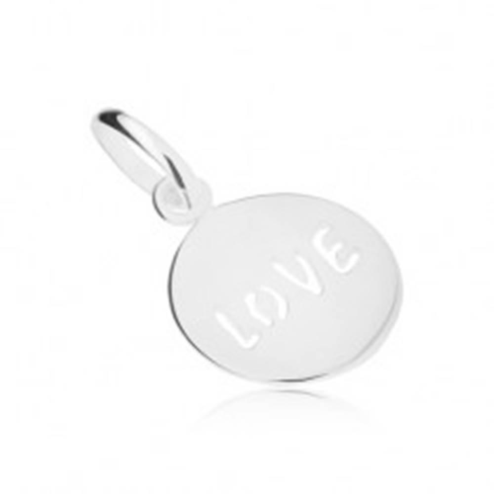 """Šperky eshop Strieborný prívesok 925, lesklý, plochý, okrúhly, výrez """"LOVE"""""""