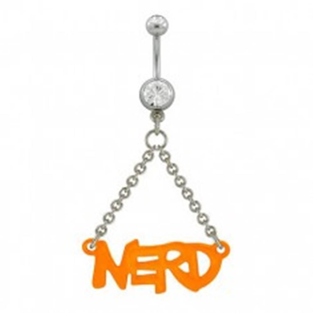 Šperky eshop Piercing do pupku oranžový nápis NERD