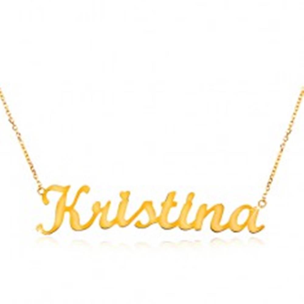 Šperky eshop Náhrdelník zo žltého 14K zlata - tenká retiazka, lesklý prívesok - meno Kristína