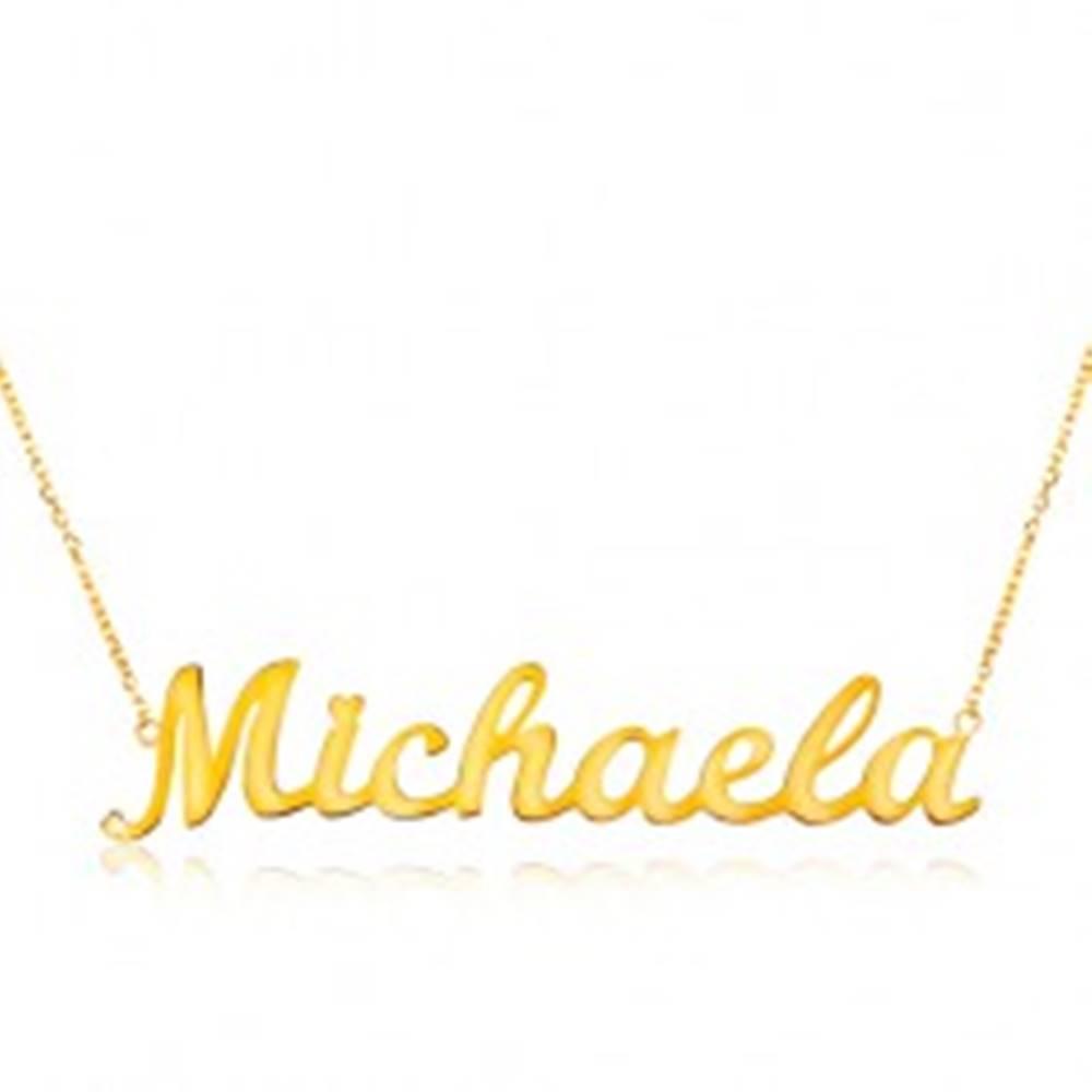Šperky eshop Náhrdelník zo žltého 14K zlata - tenká retiazka, lesklý prívesok - meno Michaela